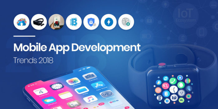 10 Mobile App Development Trends That 2018 Holds in Store