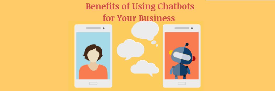 Benefits of using chatbots