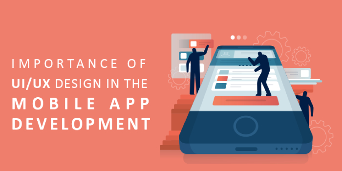 Importance of UIUX Design in Mobile App Development