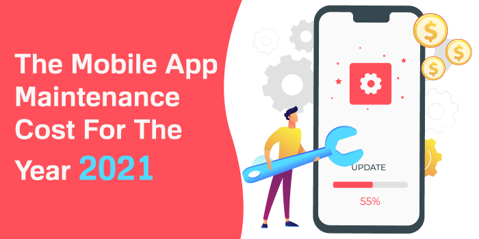 The Mobile App Maintenance Cost For The Year 2021