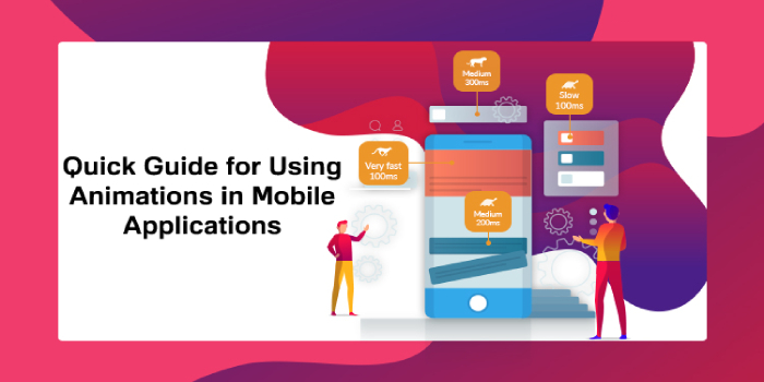 Quick Guide for Using Animations in Mobile Applications