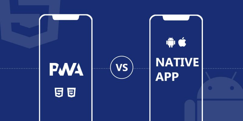 PWA is a Better Choice than Native Apps for Mobile Industry